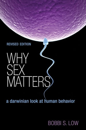Why Sex Matters A Darwinian Look at Human Behavior