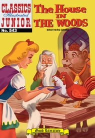 House in the Woods - Classics Illustrated Junior #543