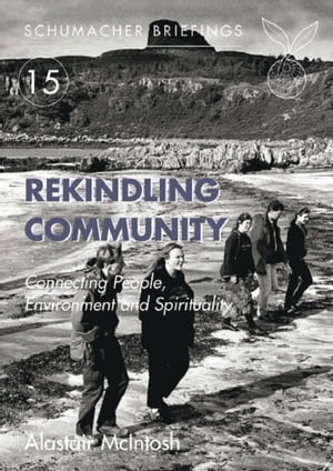 Rekindling Community Connecting People,  Environment and Spirituality