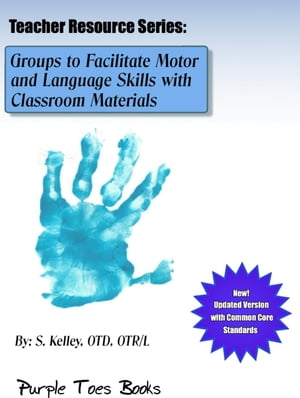 Groups to Facilitate Motor and Language Skills with Classroom Materials Teachers Resource Series,  #1