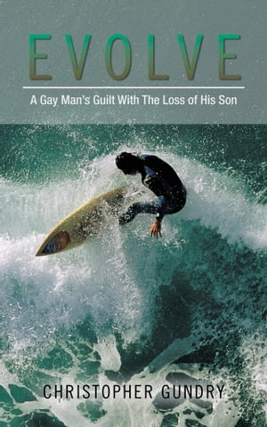Evolve A Gay Man's Guilt With The Loss of His Son