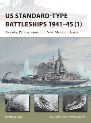 US Standard-type Battleships 1941?45 (1) Nevada,  Pennsylvania and New Mexico Classes