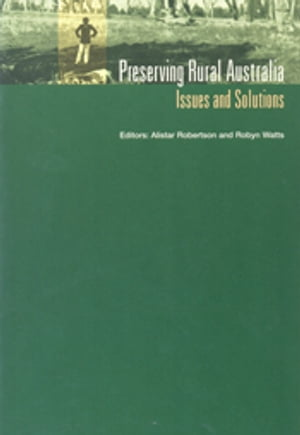 Preserving Rural Australia Issues and Solutions