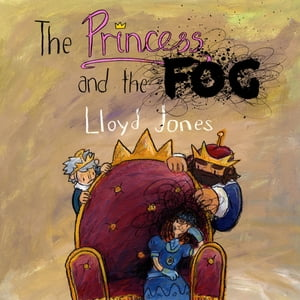 The Princess and the Fog A Story for Children with Depression