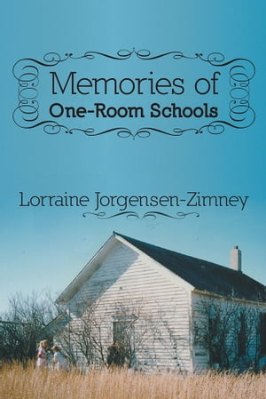 MEMORIES of One-Room Schools