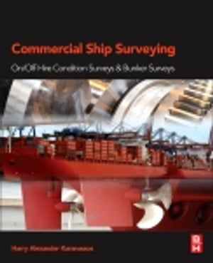 Commercial Ship Surveying On/Off Hire Condition Surveys and Bunker Surveys