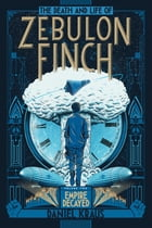 The Death and Life of Zebulon Finch, Volume Two Cover Image