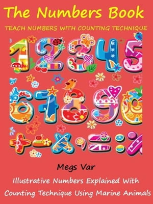Kids Numbers Book Special: Teach Numbers To Your Kids With Counting Technique