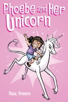 Phoebe and Her Unicorn (Phoebe and Her Unicorn Series Book 1) Cover Image