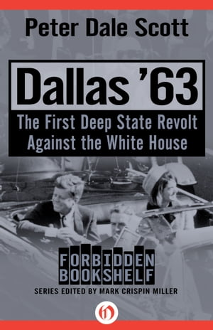 Dallas '63 The First Deep State Revolt Against the White House