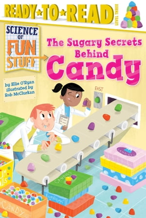 The Sugary Secrets Behind Candy with audio recording