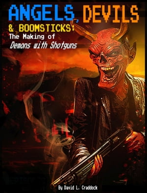 Angels, Devils, and Boomsticks: The Making of Demons with Shotguns