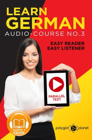 Learn German | Easy Reader | Easy Listener | Parallel Text Audio Course No. 3