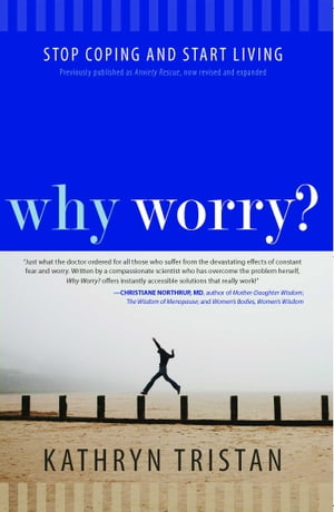 Why Worry? Stop Coping and Start Living