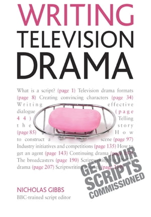 Writing Television Drama: Get Your Scripts Commissioned Teach Yourself