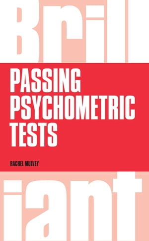 Brilliant Passing Psychometric Tests Tackling selection tests with confidence