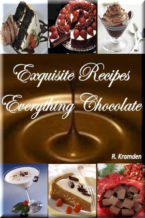 Exquisite Recipes: Everything Chocolate 2