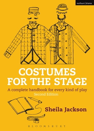 Costumes for the Stage A complete handbook for every kind of play