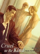 Kichiku Neko - Cruel to Be Kind (Yaoi Illustrated Novel)