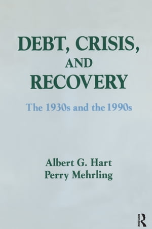 Debt, Crisis and Recovery: The 1930's and the 1990's