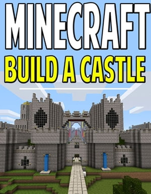 Minecraft Castle Blueprints How to Create A Huge House