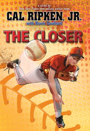 Cal Ripken, Jr.''s All Stars: The Closer