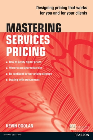 Mastering Services Pricing Designing pricing that works for you and for your clients