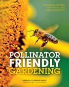Pollinator Friendly Gardening Cover Image