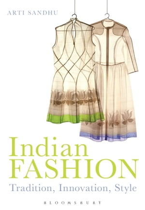 Indian Fashion Tradition,  Innovation,  Style