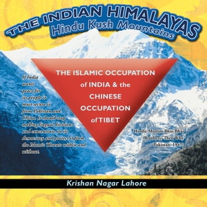 The Islamic Occupation of India and the Chinese Occupation of Tibet Hindu-Muslim Bhai-Bhai (Brothers) Then Why Pakistan: 1947?