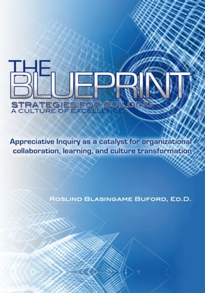 The Blueprint Strategies for Building A Culture of Excellence