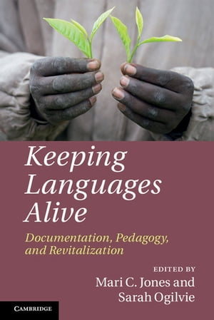Keeping Languages Alive Documentation,  Pedagogy and Revitalization
