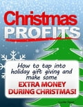 online magazine -  Christmas Profits - How to Tap Into Holiday Gift Giving and Make Some Extra Income During Christmas