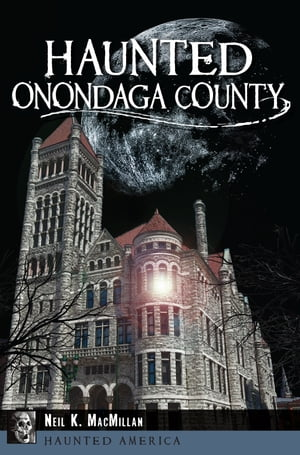 Haunted Onondaga County