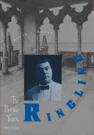 Ringling The Florida Years,  1911-1936