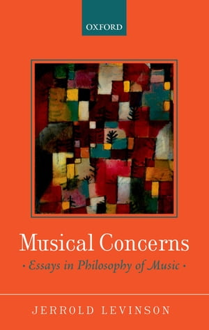 Musical Concerns Essays in Philosophy of Music