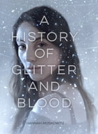 A History of Glitter and Blood Cover Image