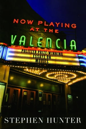 Now Playing at the Valencia Pulitzer Prize-Winning Essays on Movies