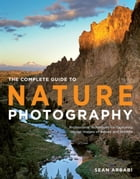 The Complete Guide to Nature Photography Cover Image