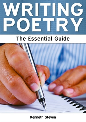 Writing Poetry: The Essential Guide