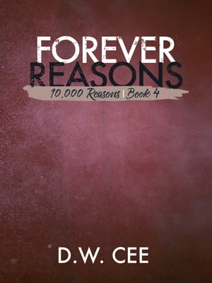 Forever Reasons (10,000 Reasons Book 4)