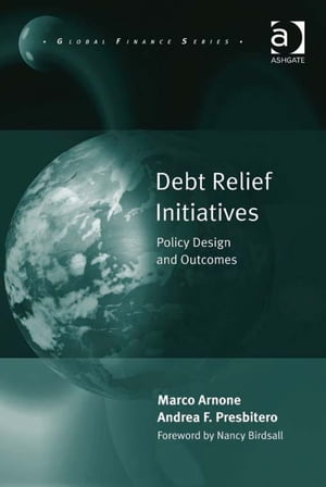 Debt Relief Initiatives Policy Design and Outcomes