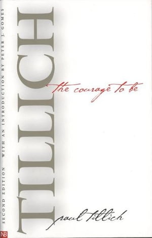 The Courage to Be: Second Edition