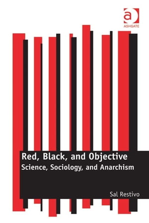 Red,  Black,  and Objective Science,  Sociology,  and Anarchism