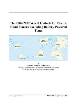 The 2007-2012 World Outlook for Electric Hand Planers Excluding Battery-Powered Types