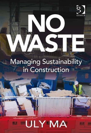 No Waste Managing Sustainability in Construction