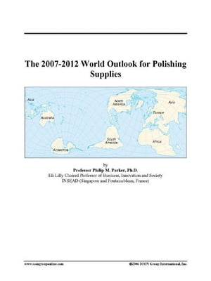The 2007-2012 World Outlook for Polishing Supplies