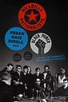 Hillbilly Nationalists, Urban Race Rebels, and Black Power Cover Image