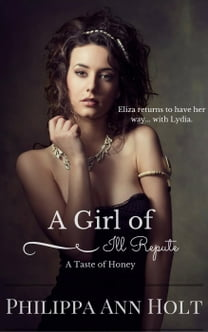 A Taste of Honey: A Girl of Ill Repute, Book 4