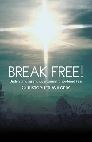 Break Free! Understanding and Overcoming Disordered Fear